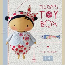 Tilda`s Toy Box: Sewing Patterns for Soft Toys and More from the Magical World of Tilda